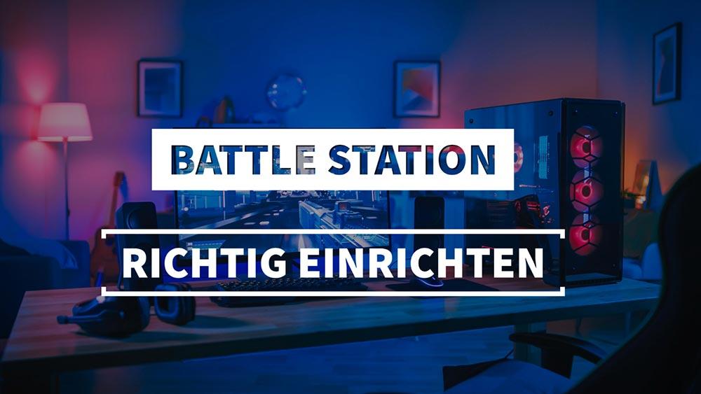Battle Station richtig einrichten